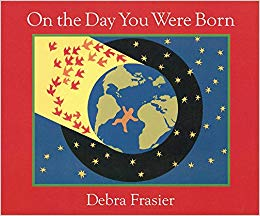 On the Day you were Born by Debra Fraiser