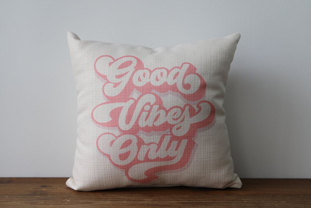 Little Birdie Arts Pillow - Good Vibes Only