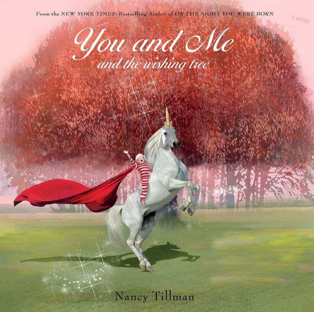 You and Me and the Wishing Tree by Nancy Tillman