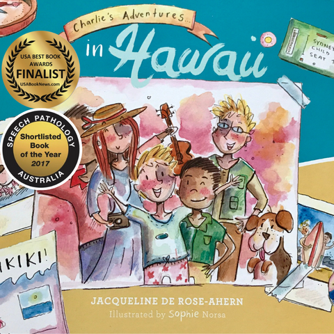 Charlie's Adventures in Hawaii by Jacqueline de Rose-Ahern