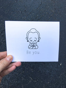 BeBuddha Be You Greeting Card