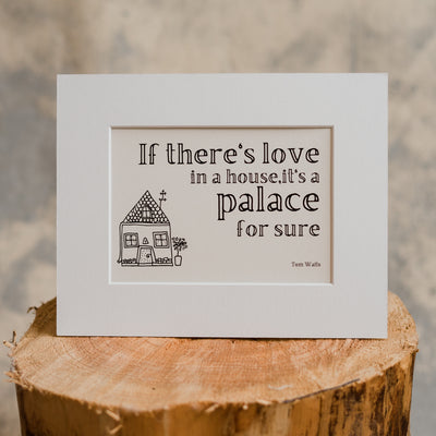 'If there's Love in a House' Print