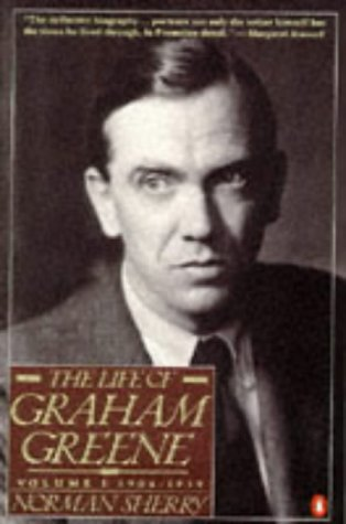 The Life Of Graham Greene: Volume I: 1904-1939 (Life Of Graham Greene, 1904-1939)