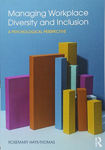 Managing Workplace Diversity And Inclusion: A Psychological Perspective