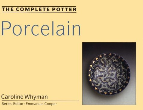 The Complete Potter: Porcelain
