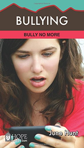 Bullying: Bully No More (Hope For The Heart)