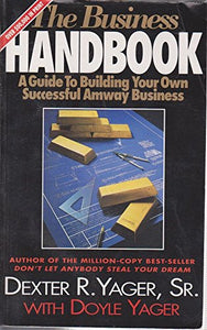 The Business Handbook (A Guide To Building Your Own Successful Amway Business)