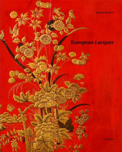 European Lacquer: Selected Works From The Museum Fr Lackkunst Mnster