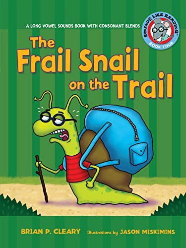 #4 The Frail Snail On The Trail: A Long Vowel Sounds Book With Consonant Blends (Sounds Like Reading)