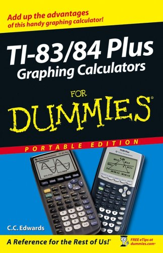 Ti-83/84 Plus Graphing Calculators For Dummies, Portable Edition