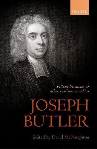 Joseph Butler: Fifteen Sermons And Other Writings On Ethics (British Moral Philosophers)