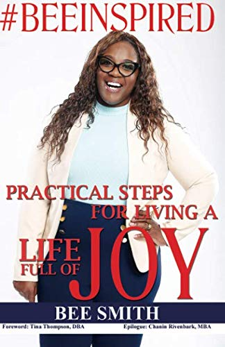 #Beeinspired: Practical Steps For Living A Life Of Joy