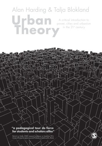 Urban Theory: A Critical Introduction To Power, Cities And Urbanism In The 21St Century