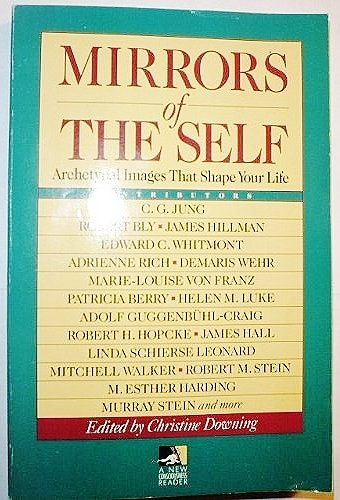 Mirrors Of The Self: Archetypal Images Shape Your Life