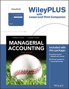 Managerial Accounting, 3Rd Edition Loose-Leaf Print Companion With Wileyplus  Card Set