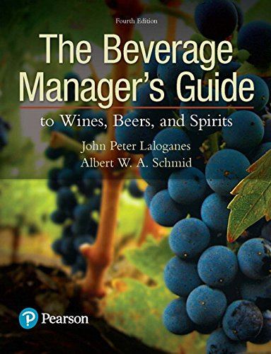 The Beverage Manager'S Guide To Wines, Beers, And Spirits (4Th Edition) (What'S New In Culinary & Hospitality)
