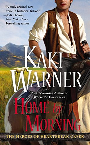 Home By Morning (Heroes Of Heartbreak Creek)