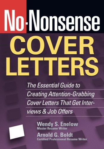 No-Nonsense Cover Letters: The Essential Guide To Creating Attention-Grabbing Cover Letters That Get Interviews & Job Offers (No-Nonsense)