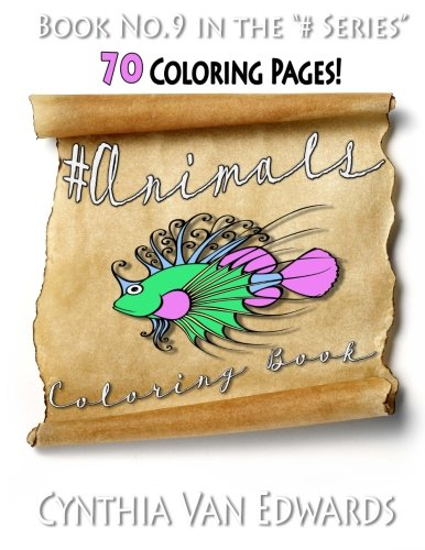 #Animals Coloring Book: #Animals Is Coloring Book No.9 In The Adult Coloring Book Series With More Than 70 Animal Coloring Pages (Midnight, Mandalas. Series Of Adult Coloring Books) (Volume 9)