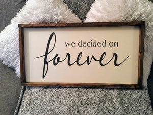We decided on forever rustic wood with wood frame sign farmstyle anniversary engagement and wedding gift name sign