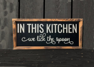 "6"" x 12"" In This Kitchen We Lick THe Spoon