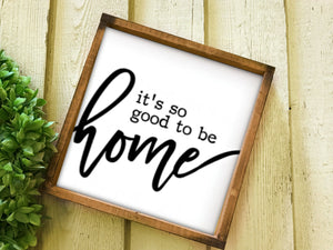 Its So Good to be Home Sign | Wood Sign | Living Room Wall Decor | Family Room | Welcome Home | Home Decor | Farmhouse Style Housewarming