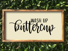 Load image into Gallery viewer, Wash Up Buttercup Sign | Wood Sign | Kids Bathroom | Bathroom Decor | Farmhouse Style | Farmhouse Home Decor | Bathroom Sign for Kid