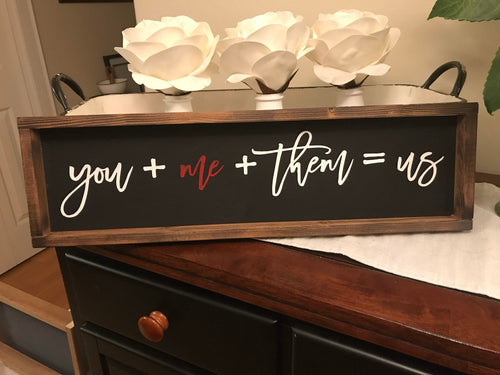 You + Me + Them = Us | Framed sign | wall hanging | home decor| Family Sign | Blended Family