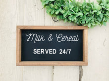 Load image into Gallery viewer, Milk and Cereal Served 24/7 Sign | Wood Sign | Farmhouse Home Decor | Farmhouse Sign | Kitchen Sign | Kitchen Wall Decor | Served All Day