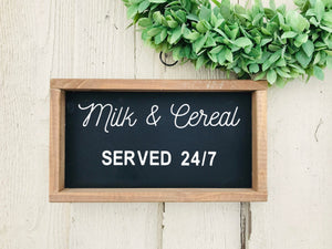Milk and Cereal Served 24/7 Sign | Wood Sign | Farmhouse Home Decor | Farmhouse Sign | Kitchen Sign | Kitchen Wall Decor | Served All Day