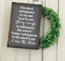 Load image into Gallery viewer, The Devil Whispered In My Ear Wood Sign| Nursery Sign| Wedding Sign| Marriage Sign| Family Sign| Children's Sign,farmhouse decor