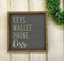 Load image into Gallery viewer, Keys Wallet Phone Kiss Sign, Custom Wooden Sign, Checklist Sign, Phone Keys Wallet Reminder, Reminder Sign