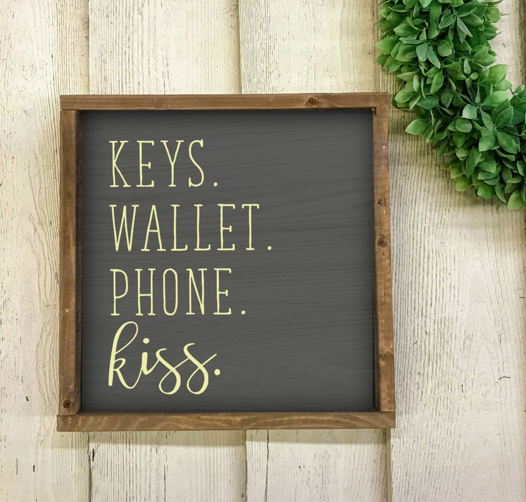 Keys Wallet Phone Kiss Sign, Custom Wooden Sign, Checklist Sign, Phone Keys Wallet Reminder, Reminder Sign