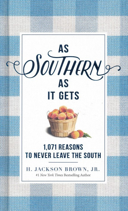 AS SOUTHERN AS IT GETS: 1,071 REASONS TO NEVER LEAVE THE SOUTH