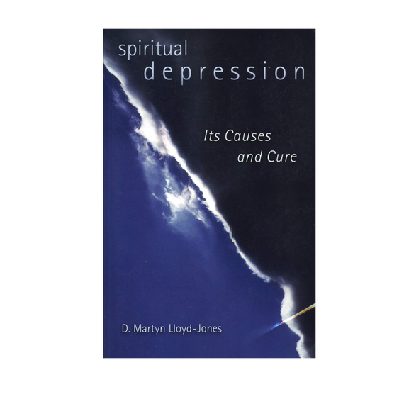 Spiritual Depression, Its Causes and Cure