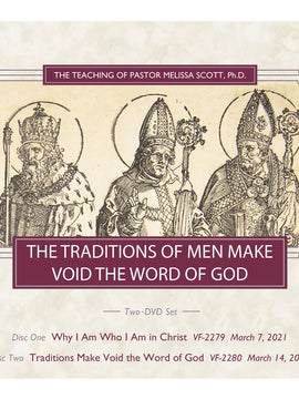 The Traditions of Men Make Void the Word of God 2 DVD Set