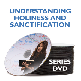 A Foundation for Understanding Sanctification