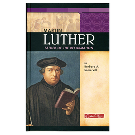 Martin Luther, Father of the Reformation