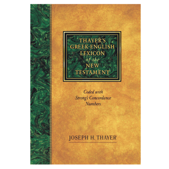 Thayer's Greek-English Lexicon of the New Testament