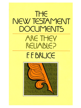 New Testament Documents, Are They Reliable?
