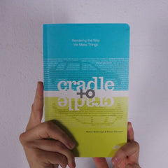 Cradle to Cradle by Michael Braungart and William McDonough