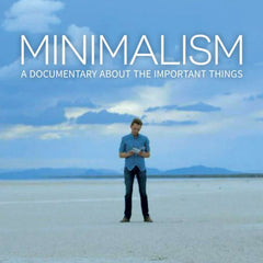 Minimalism: A documentary About Important Things