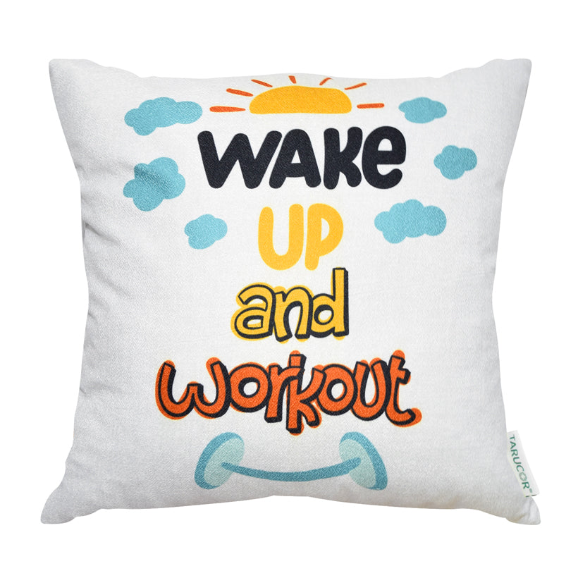 Wake Up And Work Out -  Gối Tựa Lưng Sofa 45x45 cm