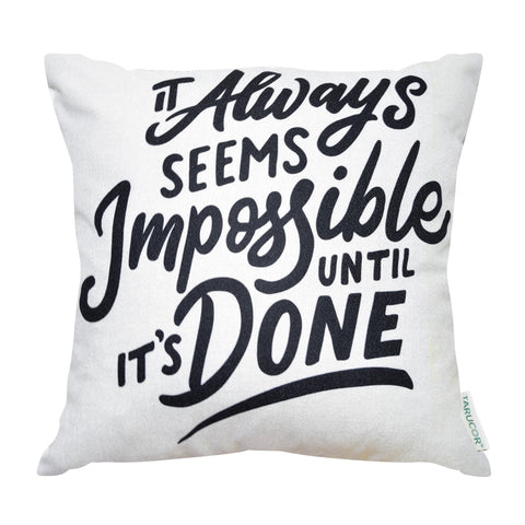 It's Always Impossible Until It's Done -  Gối Tựa Lưng Sofa 45x45 cm