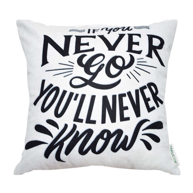 If You Never Go, You'll Never Know -  Gối Tựa Lưng Sofa 45x45 cm