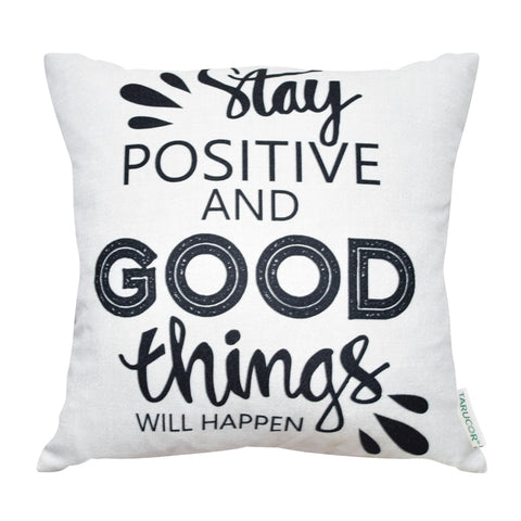 Stay Positive and Good Things Will Happen -  Gối Tựa Lưng Sofa 45x45 cm