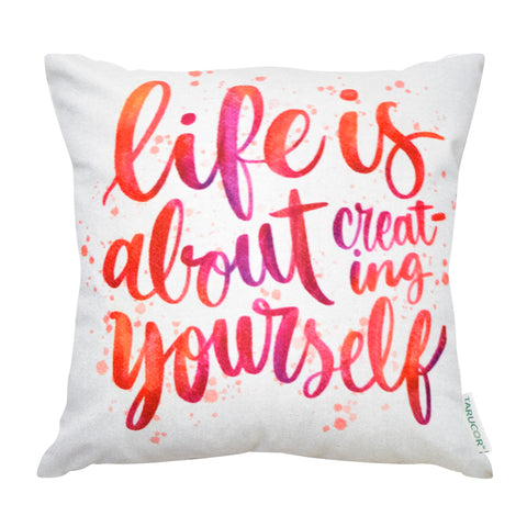 Life Is About Creating Yourself -  Gối Tựa Lưng Sofa 45x45 cm