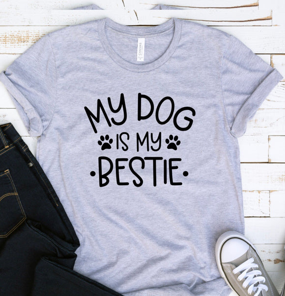 My Dog is my bestie Tee