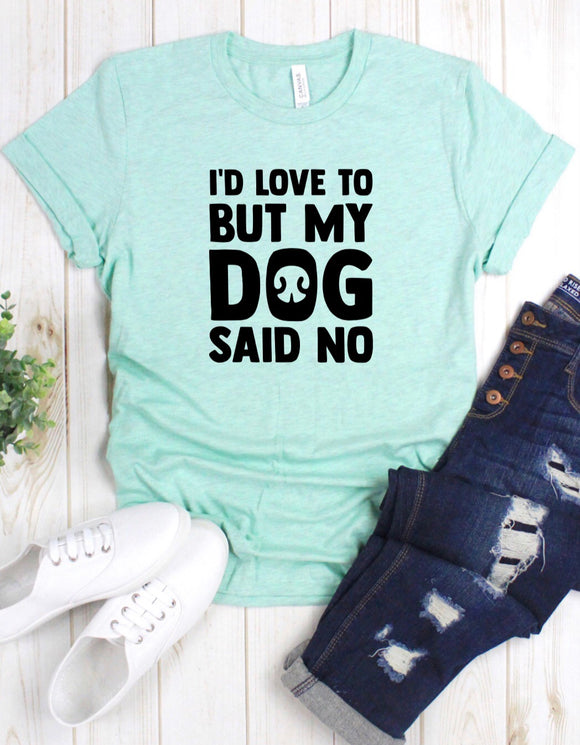My dog said no Tee