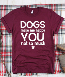 Dogs make me happy Tee